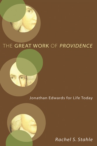 Rachel S. Stahle - The Great Work of Providence