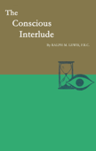 The Conscious Interlude