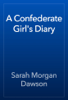 Sarah Morgan Dawson - A Confederate Girl's Diary artwork