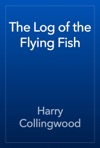 The Log Of The Flying Fish