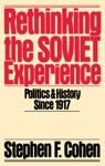 Rethinking The Soviet Experience