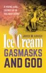 Ice Cream Gasmasks And God