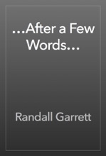 …After A Few Words…
