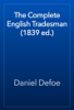 Daniel Defoe - The Complete English Tradesman (1839 ed.) artwork