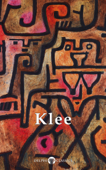 Delphi Collected Works of Paul Klee (Illustrated)