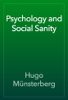 Hugo MГјnsterberg - Psychology and Social Sanity artwork