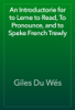 Giles Du Wés - An Introductorie for to Lerne to Read, To Pronounce, and to Speke French Trewly artwork