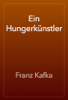 Franz Kafka - Ein HungerkГјnstler artwork