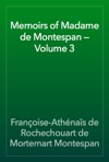 Memoirs Of Madame De Montespan  Volume 3
