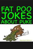 Fat Poo Jokes About PUKE (Standard Edition)