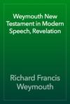 Weymouth New Testament In Modern Speech Revelation