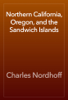 Charles Nordhoff - Northern California, Oregon, and the Sandwich Islands  artwork