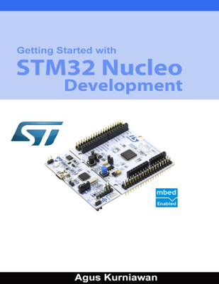 Getting Started With STM32 Nucleo Development - Agus Kurniawan book