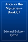 Alice Or The Mysteries  Book 07