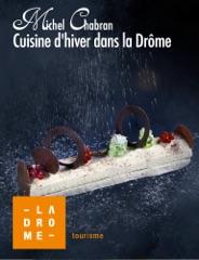 Michel Chabran: Cuisine d'hiver dans la Drôme