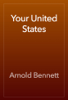 Arnold Bennett - Your United States artwork