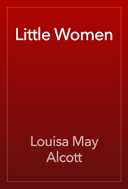Little Women - Louisa May Alcott book summary