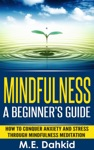 Mindfulness A Beginners Guide