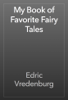 Edric Vredenburg - My Book of Favorite Fairy Tales artwork