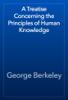George Berkeley - A Treatise Concerning the Principles of Human Knowledge artwork
