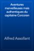 Alfred Assollant - Aventures merveilleuses mais authentiques du capitaine Corcoran artwork