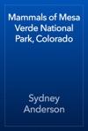 Mammals Of Mesa Verde National Park Colorado