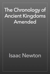 The Chronology of Ancient Kingdoms Amended