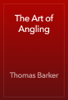 Thomas Barker - The Art of Angling artwork