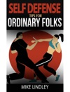 Basic Self Defense Tips For Ordinary Folks