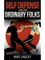 Basic Self Defense Tips for Ordinary Folks