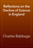 Charles Babbage - Reflections on the Decline of Science in England artwork