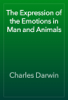 Charles Darwin - The Expression of the Emotions in Man and Animals artwork