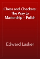 Chess and Checkers: The Way to Mastership -- Polish
