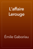 Émile Gaboriau - L'affaire Lerouge artwork