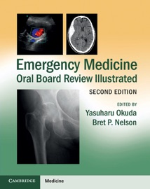 EMERGENCY MEDICINE ORAL BOARD REVIEW ILLUSTRATED: SECOND EDITION