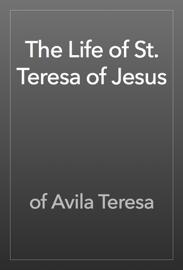 The Life of St. Teresa of Jesus book