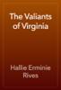 Hallie Erminie Rives - The Valiants of Virginia artwork