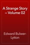 A Strange Story  Volume 02