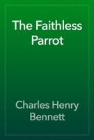 The Faithless Parrot