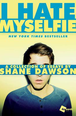 I Hate Myselfie - Shane Dawson book
