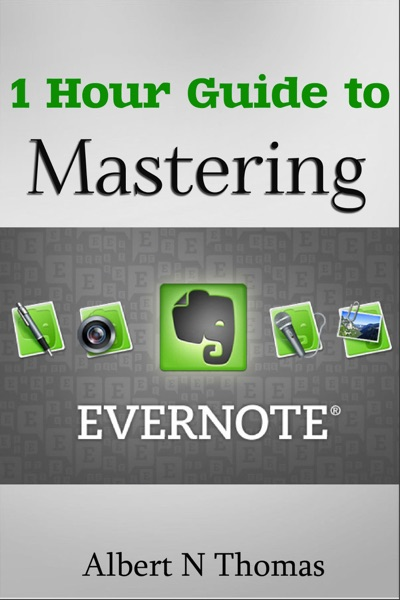 1 Hour Guide to Mastering Evernote