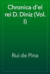 Chronica d'el rei D. Diniz (Vol. I)