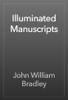 John William Bradley - Illuminated Manuscripts artwork