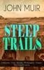 STEEP TRAILS: California - Utah - Nevada - Washington - Oregon - The Grand Canyon