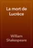 William Shakespeare - La mort de LucrГЁce artwork