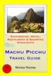 Machu Picchu Peru Travel Guide - Sightseeing Hotel Restaurant  Shopping Highlights Illustrated