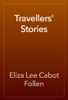 Eliza Lee Cabot Follen - Travellers' Stories artwork
