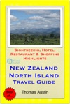 New Zealand North Island Travel Guide - Sightseeing Hotel Restaurant  Shopping Highlights Illustrated