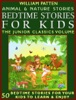 Bedtime Stories For Kids: The Junior Classics Volume: Animal And Nature Stories