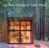 150 Best Cottage and Cabin Ideas - Francesc Zamora